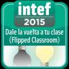 Dale_la_vuelta_a_tu_clase_(Flipped_Classroom_octubre2015)